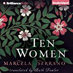 Ten Women | Marcela Serrano,Beth Fowler (translator)