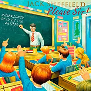 Please Sir!   [Jack Sheffield]