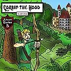 Corbin the Hood: An Archer with a Purpose Hörbuch von Jeff Child Gesprochen von: John H Fehskens