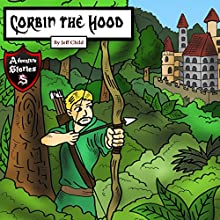 Corbin the Hood: An Archer with a Purpose Audiobook by Jeff Child Narrated by John H Fehskens