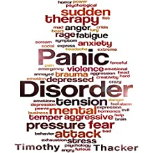 Panic Disorder Audiobook by Timothy Thacker Narrated by Matt Graden