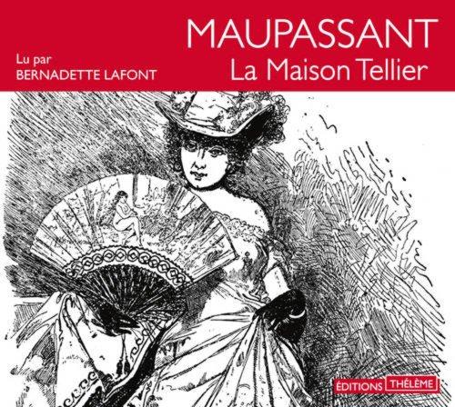 Maison Tellier (La) | Maupassant, Guy de (1850-1893). Auteur