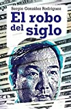 img - for El robo del siglo / The robbery of the century (Spanish Edition) book / textbook / text book