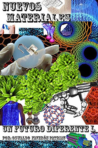 Nuevos Materiales, Elementos de la Tabla Periódica y Estados de la Materia (Un Futuro Diferente nº 50)