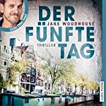 Der fünfte Tag | Jake Woodhouse