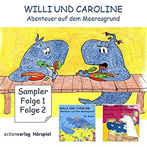 Willi und Caroline. Teil 1 und 2 Hörspiel