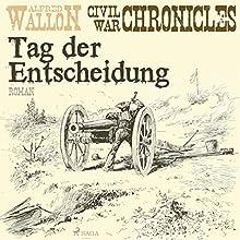 Tag der Entscheidung (Civil War Chronical 3) Hörbuch von Alfred Wallon Gesprochen von: Thorsten Jost
