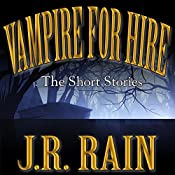 Vampire for Hire: First Four Short Stories | J.R. Rain