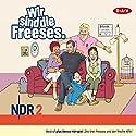 Wir sind die Freeses Hörspiel von Andreas Altenburg Gesprochen von: Andreas Altenburg