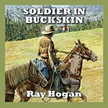 Soldier in Buckskin Audiobook by Ray Hogan Narrated by Jeff Harding