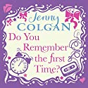 Do You Remember The First Time? Audiobook by Jenny Colgan Narrated by Lucy Price-Lewis