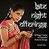 Late Night Offerings (30 Raga Tracks of Peaceful Flute & Strings for Massage)