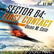 Sector 64: First Contact: A Sector 64 Prequel Novella | [Dean M. Cole]