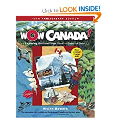 Wow Canada!: Exploring This Land from Coast to Coast to Coast (Wow Canada! Collection) by Vivien Bowers,&#32;Dan Hobbs and Dianne Eastman