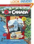 Wow Canada!: Exploring This Land from...