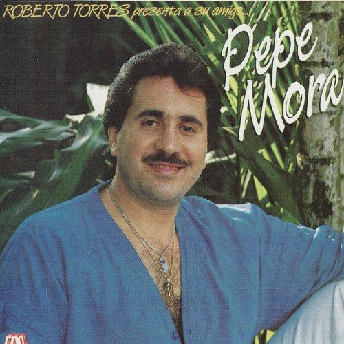 Roberto Torres Presenta a Su Amigo... Pepe Mora