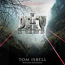 The Prey (       UNABRIDGED) by Tom Isbell Narrated by Ariana Delawari, Christian Barillas