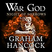 Night of Sorrows: War God, Book 3 | Graham Hancock