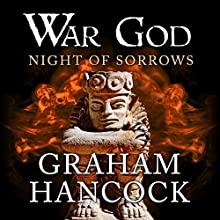 Night of Sorrows: War God, Book 3 Audiobook by Graham Hancock Narrated by Barnaby Edwards