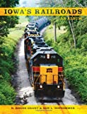 Iowa's Railroads: An Album (Railroads Past and Present) (Railroads Past & Present)