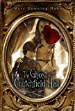 The Ghosts of Crutchfield Hall (0545391970) by Mary Downing Hahn