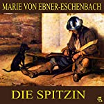 Die Spitzin | Marie von Ebner-Eschenbach
