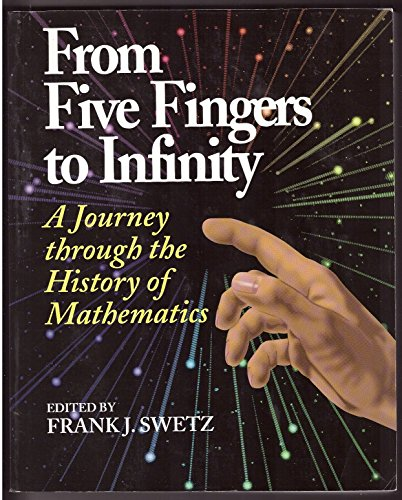 From Five Fingers to Infinity: A Journey Through the History of   Mathematics