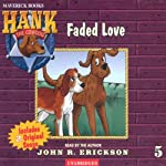 Faded Love (       UNABRIDGED) by John R. Erickson Narrated by John R. Erickson