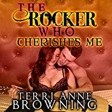 The Rocker Who Cherishes Me (       UNABRIDGED) by Terri Anne Browning Narrated by Devra Woodward
