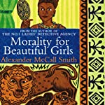Morality for Beautiful Girls (       ABRIDGED) by Alexander McCall Smith Narrated by Adjoa Andoh