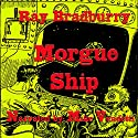 Morgue Ship Audiobook by Ray Bradbury Narrated by Mike Vendetti