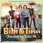Tohuwabohu total (Bibi & Tina - Das Original-Hörspiel zum Film 4) | Bettina Börgerding