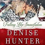 Falling Like Snowflakes | Denise Hunter