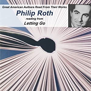 Great American Authors Read From Their Works, Volume 1: Philip Roth reading from Letting Go | [Calliope Author Readings, Philip Roth]