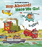 img - for Richard Scarry's Hop Aboard! Here We Go! book / textbook / text book