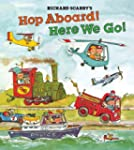 Richard Scarry's Hop Aboard! Here We Go!