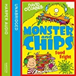 Monster and Chips: Food Fright | David O'Connell
