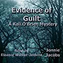 Evidence of Guilt: A Kali O'Brien Mystery Audiobook by Jonnie Jacobs Narrated by Eleanor Walker-Jenkins