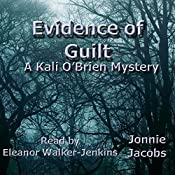 Evidence of Guilt: Signed, A Kali O'Brien Mystery | Jonnie Jacobs