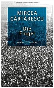 Cartarescu, Mircea: Die Flügel