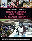 img - for Helping Africa Help Itself: A Global Effort (Africa: Progress & Problems) book / textbook / text book