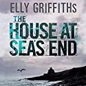 The House at Sea's End Audiobook by Elly Griffiths Narrated by Jane McDowell