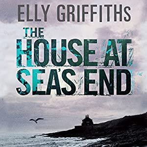 The House at Sea's End | [Elly Griffiths]