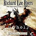Unholy: Forgotten Realms: The Haunted Lands, Book 3 Audiobook by Richard Lee Byers Narrated by Kevin Kraft