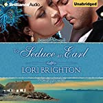 To Seduce an Earl: Seduction, Book 1 | Lori Brighton