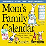 Mom's Family Calendar: Who Does What and Goes Where When. (But Not Why) [With Sticker(s) and Phone List]by Sandra Boynton