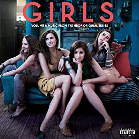 Girls Soundtrack Volume 1: Music From The HBO® Original Series [Explicit]