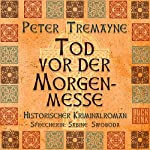 Tod vor der Morgenmesse (Schwester Fidelma ermittelt 16) | Peter Tremayne