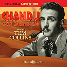 Chandu the Magician  by Harry Earnshaw, Raymond Morgan Narrated by Tom Collins