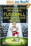 Fu�ball und ...: Fu�ball und sonst ga...
